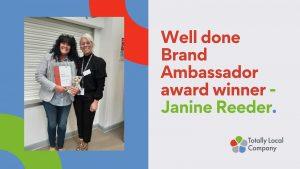 wording - well done brand ambassador Janine Reeder, image of Janine with her senior manager, holding her award and certificate