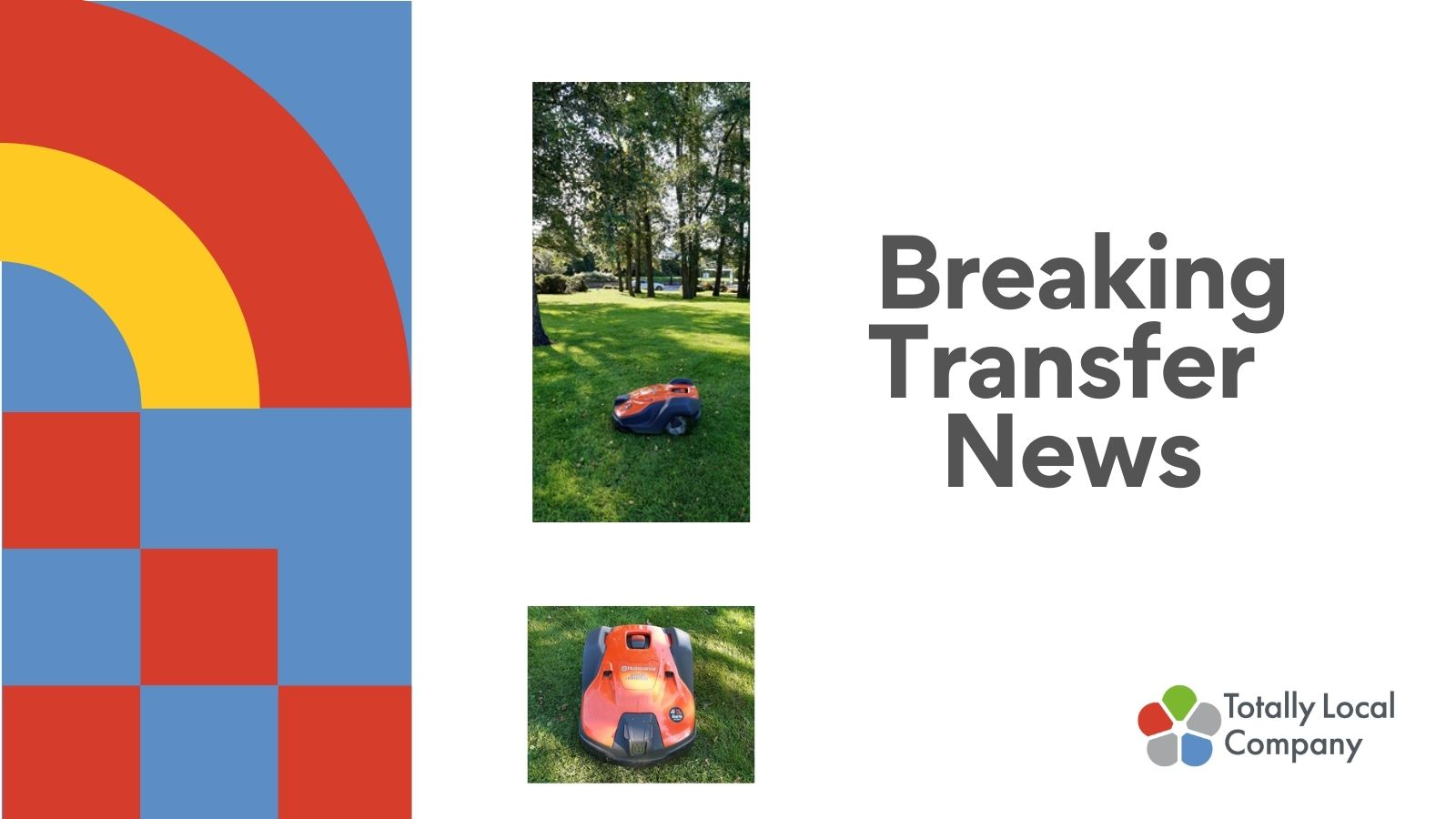 Wording - breaking transfer news, two photos of a small orange mower on green grass, one image has trees towards the rear