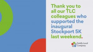 wording - Thank you to all our TLC colleagues who supported the inaugural Stockport 5K last weekend